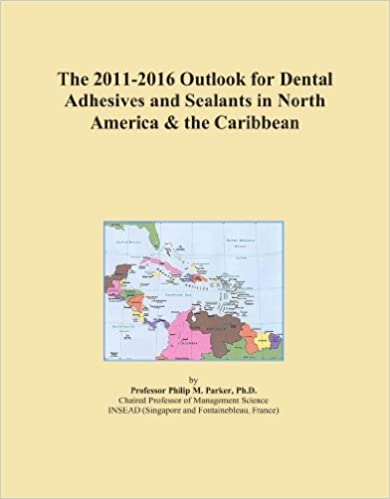 The 2011-2016 Outlook for Dental Adhesives and Sealants in North America & the Caribbean