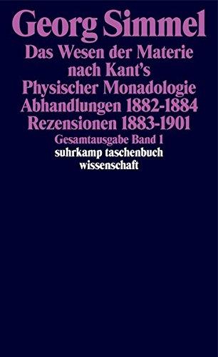 Gesamtausgabe In 24 Bänden  Band 1  Das Wesen Der Materie Nach Kant's Physischer Monadologie. Abhandlungen 1882–1884. Rezensionen 1883–1901  Suhrkamp Taschenbuch Wissenschaft