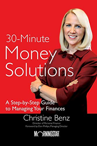 Morningstar's 30-Minute Money Solutions: A Step-by-Step Guide to Managing Your Finances por Christine Benz