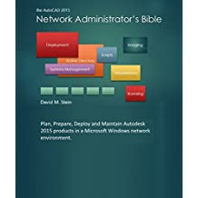 The AutoCAD 2015 Network Administrators Bible