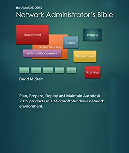 The AutoCAD 2015 Network Administrators Bible by [Stein, David M.]