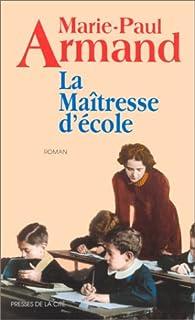 La maîtresse d'école : roman, Armand, Marie-Paul