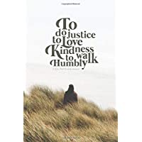 To Do Justice, to Love Kindness, to Walk Humbly: A Love God Greatly Study Journal