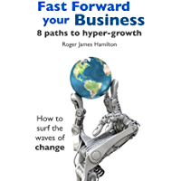 Fast Forward your Business - 8 Paths to Hyper Growth