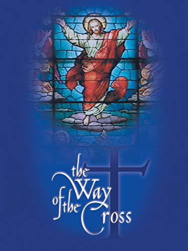 The Way of the Cross: (Stations Of The Cross Meditations And Prayers)