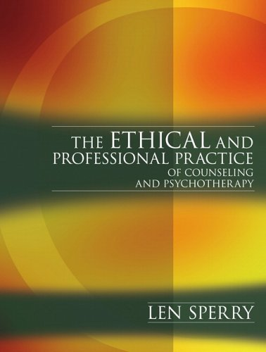The Ethical and Professional Practice of Counseling and Psychotherapy