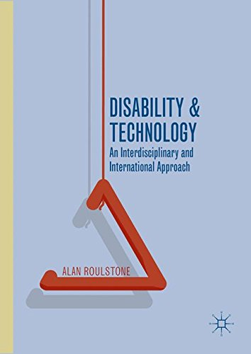 Disability and Technology: An Interdisciplinary and International Approach