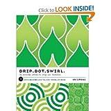 img - for Drip Dot Swirl BYGlitschka book / textbook / text book