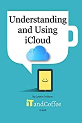 This plain English guide covers everything you need to know about iCloud, including - Understanding 'The Cloud' - What is iCloud - What things will iCloud sync - How big is my iCloud - How do I get connected to iCloud - Do I need to use iClou...