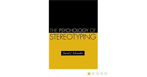 the psychology of stereotyping by david j schneider