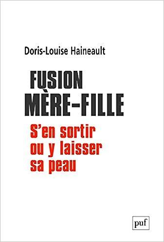Livre Fusion mère-fille : s'en sortir ou y laisser sa peau epub pdf