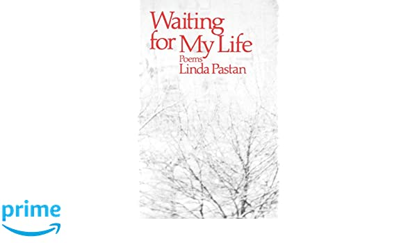 waiting for my life poems linda pastan amazon waiting for my life poems linda pastan 9780393000498 com books