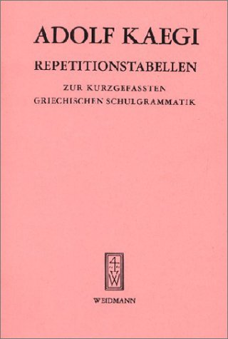 Repetitionstabellen zur kurzgefassten Griechischen Grammatik