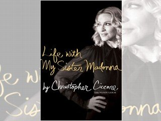 Life With My Sister Madonna by Christopher Ciccone with Wendy Leigh