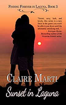 Sunset in Laguna (Finding Forever in Laguna Book 3) by [Marti, Claire]