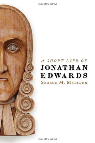 Read Online A Short Life of Jonathan Edwards (Library of Religious Biography) pdf