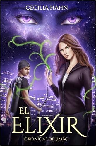 El Elixir: Trilogía Arwendome Libro I: Volume 1 Crónicas de Limbo: Amazon.es: Ms Cecilia Hahn, Ms Luz Tapia: Libros
