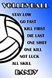 Volleyball Stay Low Go Fast Kill First Die Last One Shot One Kill Not Luck All Skill Randy: College Ruled | Composition Book | Blue and White School Colors