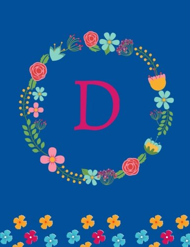 Download D: Monogram Initial: Royal Blue Floral Composition Notebook, Journal, Diary for Girls and Women (Large, 8.5 x 11) ebook