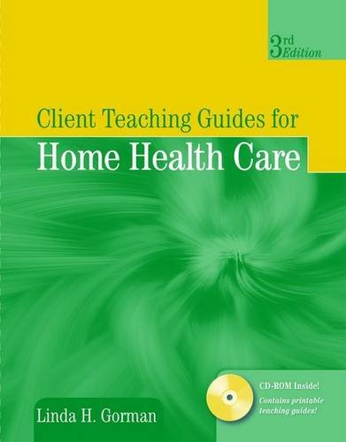 Client Teaching Guides for Home Health Care (Gorman, Client Teaching Guides for Home Health Guides) by Jones & Bartlett Learning