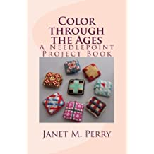 Color through the Ages: A Needlepoint Project Book
