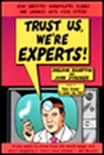 Trust Us We're Experts PA  How Industry Manipulates Science And Gambles With Your Future