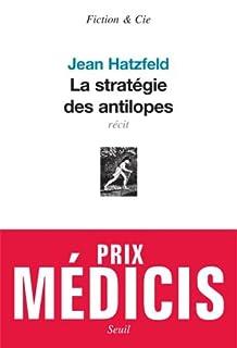 La stratégie des antilopes : récits, Hatzfeld, Jean