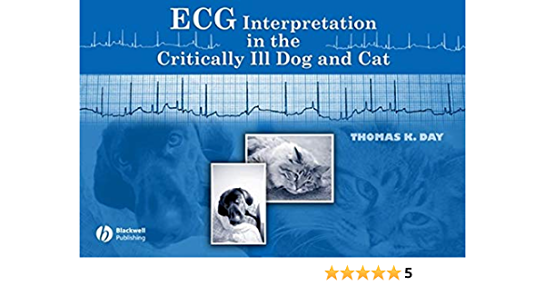 Ecg Interpretation In The Critically Ill Dog And Cat Day Thomas K 9780813809014 Amazon Com Books