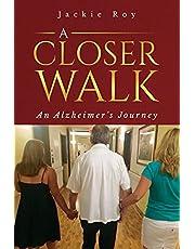 A Closer Walk: An Alzheimer's Journey