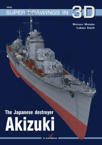 The Japanese Destroyer Akizuki (Super Drawings in 3d, Band 22)