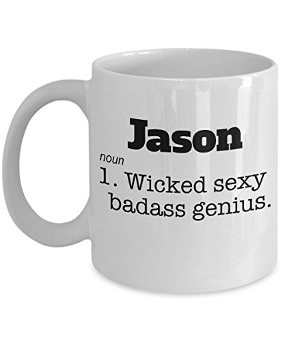(Jason Coffee Mug Name Meaning Definition Wicked Sexy Genius Ceramic Tea Cup Funny Gift Novelty Sarcasm Joke)