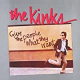 Kinks: Give the People What They Want (Audio CD)