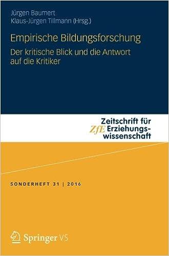 Book Empirische Bildungsforschung: Der kritische Blick und die Antwort auf die Kritiker Zeitschrift für Erziehungswissenschaft - Sonderheft