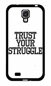 Trust Your Struggle - Phone Case Back Cover (Galaxy S4 - Plastic)