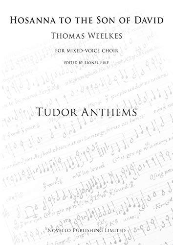 Thomas Weelkes: Hosanna to the Son of David (Tudor Anthems)