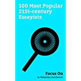 Focus On: 100 Most Popular 21St-century Essayists: Anthony Bourdain, Russell Brand, Sam Harris, David Foster Wallace, Gore Vidal, Paul Reiser, Paul Krugman, ... Molyneux, Norman Mailer, Maajid Nawaz, etc.