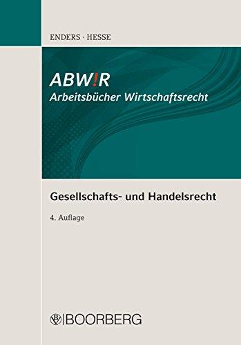 Gesellschafts- und Handelsrecht (ABWiR Arbeitsbücher Wirtschaftsrecht) (German Edition)