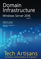 Windows Server 2016: Domain Infrastructure Front Cover