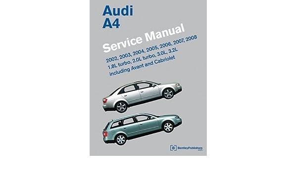 Audi A4 (B6, B7) Service Manual: 2002, 2003, 2004, 2005, 2006, 2007, 2008 by Bentley Publishers published by Bentley Publishers (2010) [Hardcover] Hardcover ...