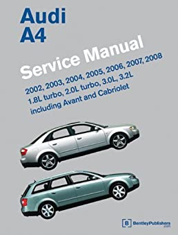 audi a4 b6 b7 service manual 2002 2003 2004 2005 2006 2007 rh amazon com audi a4 b6 workshop manual free download audi a4 b6 service manual free download