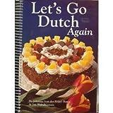 img - for Let's Go Dutch Again: A Second Treasury of Dutch Cuisine by Johanna Bates (1994-08-04) book / textbook / text book