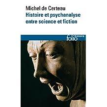 Histoire et psychanalyse entre science et fiction (Folio Histoire t. 258) (French Edition)
