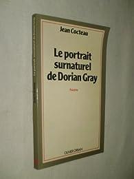 Le portrait surnaturel de Dorian Gray par Jean Cocteau