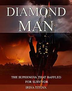 DIAMOND MAN: The supernova that baffled for survivor (01 Book 1)