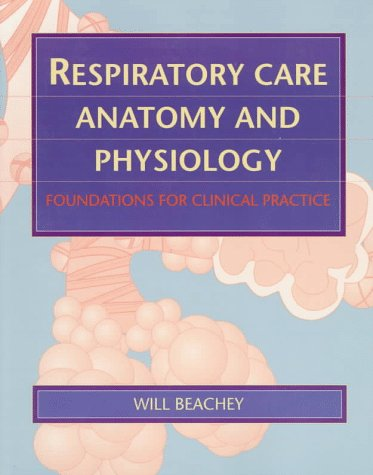 Respiratory Care Anatomy And Physiology: Foundations For Clinical Practice, 1e