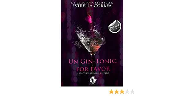 TRILOGÍA COMPLETA UN GIN TONIC, POR FAVOR (Spanish Edition) - Kindle edition by ESTRELLA CORREA, GROUP EDITION WORLD. Literature & Fiction Kindle eBooks ...