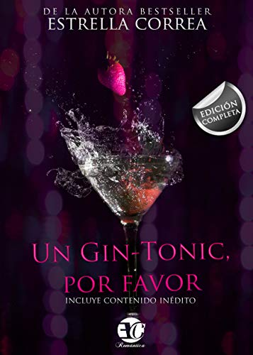 TRILOGÍA COMPLETA UN GIN TONIC, POR FAVOR (Spanish Edition) by [CORREA,