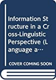 Information Structure in a Cross-linguistic Perspective (Language and Computers 39) (Language and Computers: Studies in Practical Linguistics)