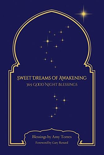 Sweet Dreams Of Awakening 365 Good Night Blessings Kindle Edition