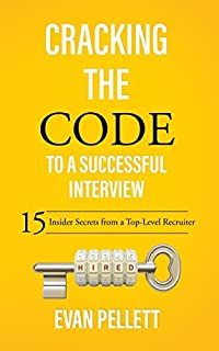 Book Cover: Cracking the Code to a Successful Interview: 15 Insider Secrets from a Top-Level Recruiter